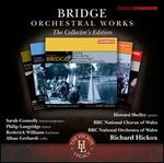 Bridge: Orchestral Works - The Collector's Edition