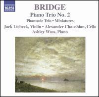 Bridge: Piano Trio No. 2; Phantasie Trio; Miniatures - Alexander Chaushian (cello); Ashley Wass (piano); Jack Liebeck (violin)