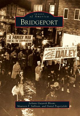 Bridgeport - Bloom, Joanne Gazarek, and Sullivan, Maureen F, and Pogorzelski, Daniel