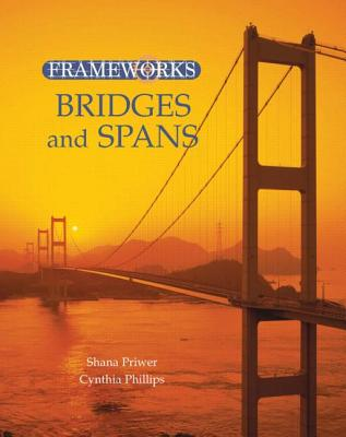 Bridges and Spans - Phillips, Cynthia, Dr., PH.D., and Priwer, Shana