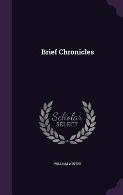 Brief Chronicles - Winter, William, MD