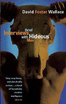 Brief Interviews With Hideous Men - Foster, Wallace David
