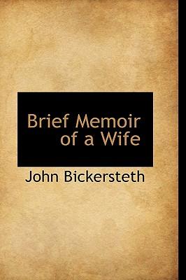 Brief Memoir of a Wife - Bickersteth, John