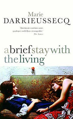 Brief Stay with the Living - Darrieussecq, Marie