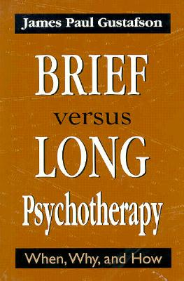 Brief Versus Long Psychotherap - Gustafson, James Paul