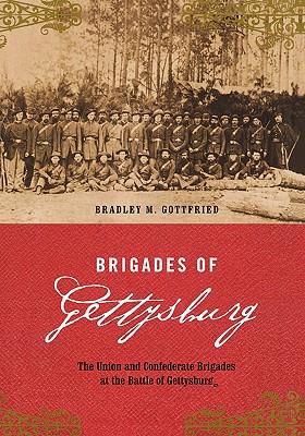 Brigades of Gettysburg - Gottfried, Bradley M