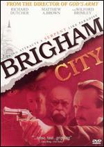 Brigham City - Richard Dutcher
