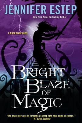 Bright Blaze of Magic - Estep, Jennifer