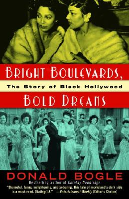 Bright Boulevards, Bold Dreams: The Story of Black Hollywood - Bogle, Donald