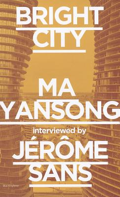 Bright City - Sans, Jerome, and Yansong, Ma (Contributions by)