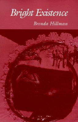 Bright Existence - Hillman, Brenda