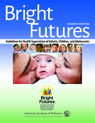 Bright Futures: Guidelines for Health Supervision of Infants, Children, and Adolescents - Hagan, Joseph F.