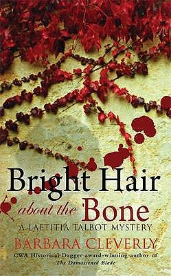 Bright Hair About the Bone - Cleverly, Barbara