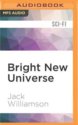Bright new universe - Williamson, Jack