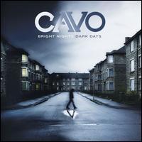 Bright Nights Dark Days - Cavo