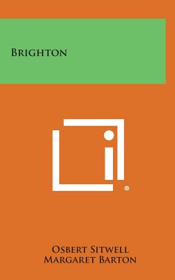 Brighton - Sitwell, Osbert, Sir, and Barton, Margaret