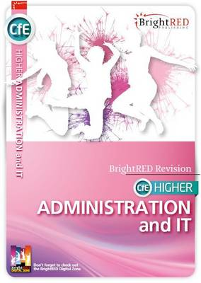 BrightRED Study Guide CfE Higher Administration and it - Reynolds, William, and Sturrock, Jane