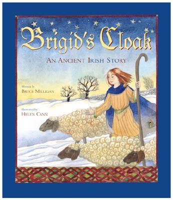 Brigid's Cloak: An Ancient Irish Story - Milligan, Bryce