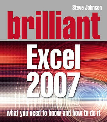 Brilliant Excel 2007 - Johnson, Steve