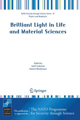 Brilliant Light in Life and Material Sciences - Tsakanov, Vasili (Editor), and Wiedemann, Helmut (Editor)