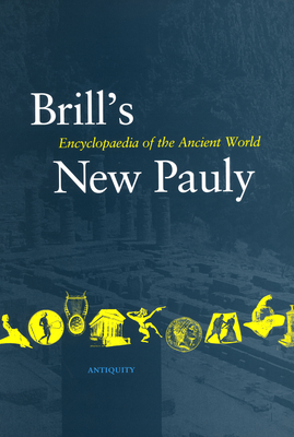 Brill's New Pauly, Antiquity, Volume 8 (Lyd -Mine) - Schneider, Helmuth (Editor), and Cancik, Hubert (Editor)
