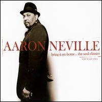 Bring It on Home... The Soul Classics - Aaron Neville