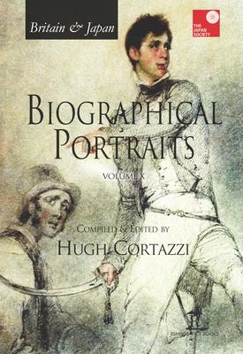 Britain & Japan - Biographical Portraits: Volume X - Cortazzi, Hugh (Editor)