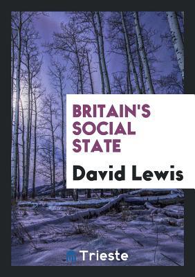 Britain's Social State - Lewis, David