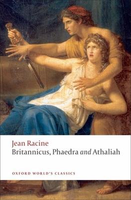 Britannicus, Phaedra, Athaliah - Racine, Jean Baptiste