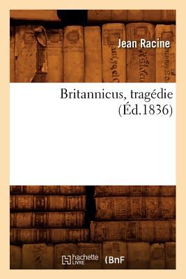 Britannicus, Tragedie, (Ed.1836) - Racine, Jean Baptiste