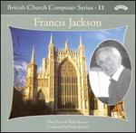 British Church Composer Series Vol. 11: Francis Jackson