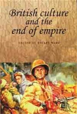 British Culture and the End of Empire - Ward, Stuart (Editor)