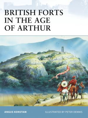 British Forts in the Age of Arthur - Konstam, Angus, Dr.
