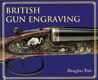 British Gun Engraving - Tate, Douglas