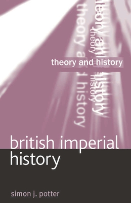 British Imperial History - Potter, Simon
