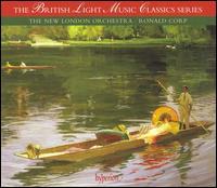 British Light Music Classics Series - Ruth Scott (oboe); New London Opera Orchestra (choir, chorus); New London Orchestra; Ronald Corp (conductor)