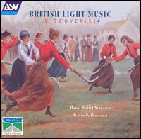 British Light Music Discoveries, Vol. 4 - Ian Scott (clarinet); Royal Ballet Sinfonia; Gavin Sutherland (conductor)