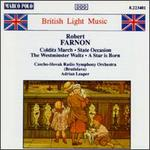 British Light Music: Robert Farnon - Czecho-Slovak Radio Symphony Orchestra; Adrian Leaper (conductor)