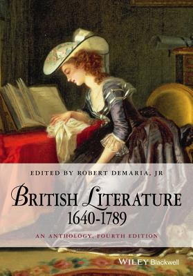 British Literature 1640-1789: An Anthology - DeMaria, Robert