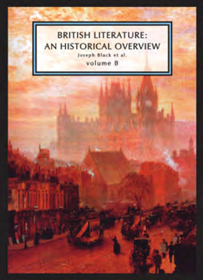British Literature: An Historical Overview, Volume B - Black, Joseph, and Conolly, Leonard, and Flint, Kate