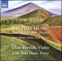 British Music for Violin and Piano - Clare Howick (violin); John-Paul Ekins (piano)