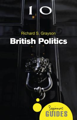British Politics - Grayson, Richard S, Dr.