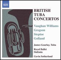 British Tuba Concertos - James Gourlay (tuba); Royal Ballet Sinfonia; Gavin Sutherland (conductor)