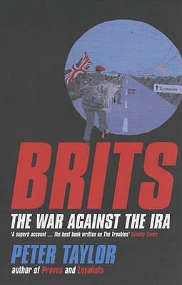 Brits: The War Against the IRA - Taylor, Peter