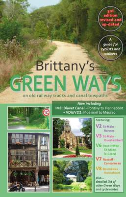 Brittany's Green Ways: On Old Railway Tracks and Canal Towpaths - Randall, G. H.