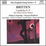Britten: Canticles I-V; The Heart of the Matter