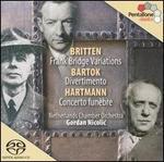 Britten: Frank Bridge Variations; Bartok: Divertimento; Hartmann: Concerto Funèbre
