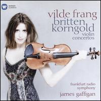 Britten, Korngold: Violin Concertos - Vilde Frang (violin); hr_Sinfonieorchester (Frankfurt Radio Symphony Orchestra); James Gaffigan (conductor)