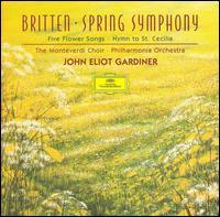Britten: Spring Symphony; Five flower Songs; Hymn to St. Cecilia - Alison Hagley (soprano); Catherine Robbin (contralto); Emma Preston-Dunlop (soprano); Gill Ross (soprano);...