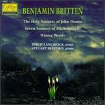 Britten: The Holy Sonnets of John Donne; Seven Sonnets of Michelangelo; Winter Words
